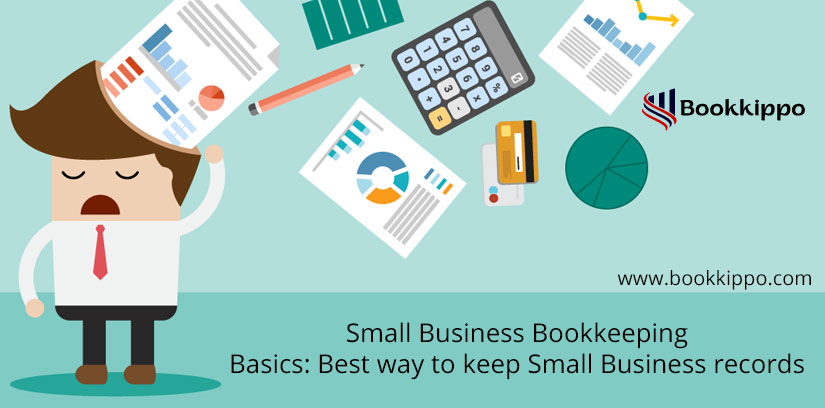 Small Business Bookkeeping Basics: Best way to keep Small Business records